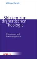 Skizzen zur dramatischen Theologie