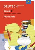 Kompetenzen, Themen, Training - Deutsch Gymnasium Bayern: 6. Schuljahr, Arbeitsheft