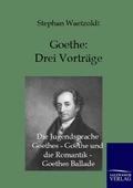 Goethe - Drei Vorträge