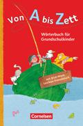 Von A bis Zett, Allgemeine Ausgabe 2012: Wörterbuch für Grundschulkinder, m. Bild-Wort-Lexikon Französisch