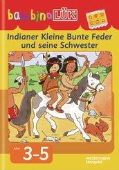 bambinoLÜK-Übungshefte: Indianer Kleine Bunte Feder und seine Schwester