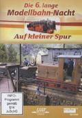 Die 6. lange Modellbahn-Nacht - Auf kleiner Spur, 1 DVD