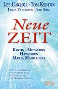 NEUE ZEIT. Kryon, Metatron, den Hathoren und Maria Magdalena