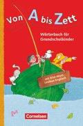 Von A bis Zett, Allgemeine Ausgabe 2012: Wörterbuch für Grundschulkinder, m. Bild-Wort-Lexikon Englisch