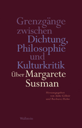 Grenzgänge zwischen Dichtung, Philosophie und Kulturkritik