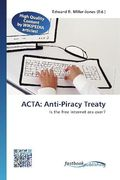 ACTA: Anti-Piracy Treaty