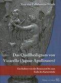 Das Quellenheiligtum von Vicarello (Aquae Apollinares)