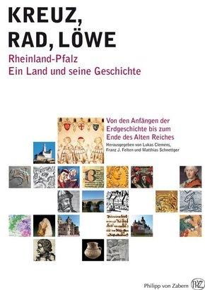 Kreuz, Rad, Löwe: Von den Anfängen der Erdgeschichte bis zum Ende des Alten Reiches, m. CD-ROM; 1