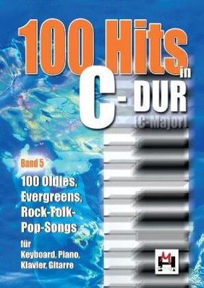 100 Hits in C-Dur, für Keyboard, Klavier, Gitarre - Bd.5