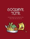 Goodbye Tüte