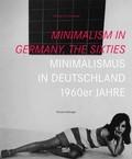Minimalism in Germany. The Sixties; Minimalismus in Deutschland. Die 1960er Jahre