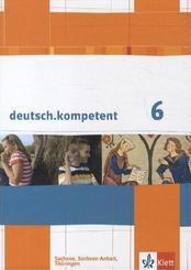 deutsch.kompetent, Ausgabe Sachsen, Sachsen-Anhalt, Thüringen: 6. Klasse, Schülerbuch