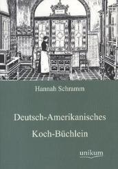 Deutsch-Amerikanisches Koch-Büchlein