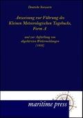 Anweisung zur Führung des Kleinen Meteorologischen Tagebuchs, Form A