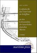 Leitfaden für den Unterricht im Schiffbau an den Lehranstalten der kaiserlichen deutschen Marine (1888)