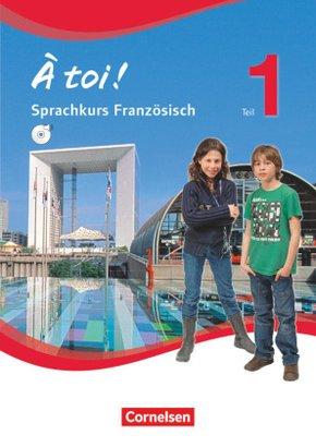 À toi! Gemeinschaftsschule Saarland: 5. Klasse, Sprachkursbuch mit Audio-CD (MP3-Format) - Tl.1