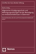Allgemeiner Kündigungsschutz und Abfertigungszahlungen bei der Beendigung von Arbeitsverhältnissen in Österreich