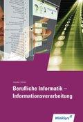 Berufliche Informatik - Informationsverarbeitung