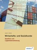 Spedition und Logistikdienstleistung: Wirtschafts- und Sozialkunde Spedition und Logistikdienstleistung