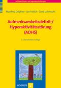 Aufmerksamkeitsdefizit-/Hyperaktivitätsstörung (ADHS)