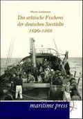 Die arktische Fischerei der deutschen Seestädte 1620-1868