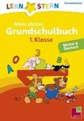 Mein dickes Grundschulbuch 1. Klasse. Mathe & Deutsch
