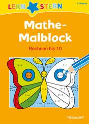 Mathe-Malblock: 1. Klasse. Rechnen bis 10