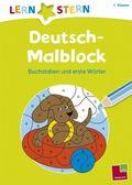 Deutsch-Malblock; 1. Klasse. Buchstaben und erste Wörter