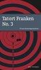 Tatort Franken - No.3