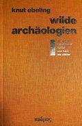 Wilde Archäologien 1