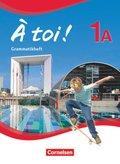 À toi! - Fünfbändige Ausgabe: À toi ! - Fünfbändige Ausgabe - Band 1A; 1A