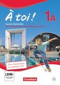 À toi! - Fünfbändige Ausgabe: Carnet d'activités, m. interaktiven Übungen; Bd.1A