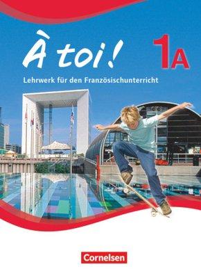 À toi! - Fünfbändige Ausgabe: Schülerbuch; Bd.1A