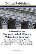 Internationaler Strafgerichtshof. Was u.a. Volker Beck dazu sagt