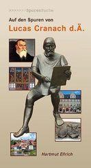 Auf den Spuren von Lucas Cranach, d. Ä.