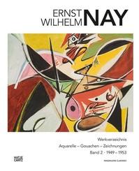 Ernst Wilhelm Nay - Bd.2