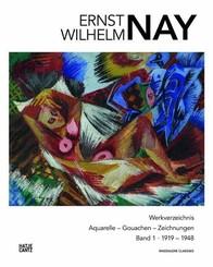 Ernst Wilhelm Nay - Bd.1