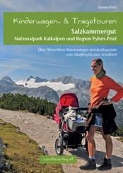 Kinderwagen-Wanderungen Salzkammergut, Nationalpark Kalkalpen und Region Pyhrn-Priel