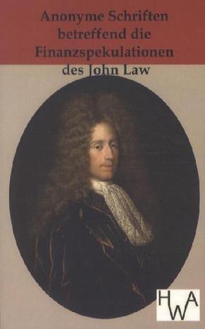 Anonyme Schriften betreffend die Finanzspekulationen des John Law