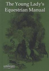 The Young Lady's Equestrian Manual