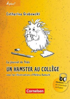 À plus! Nouvelle édition: Un hamster au collège; Bd.1