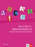 Von A bis Z - Alphabetisierungskurs für Erwachsene: Alpha-Portfolio A1