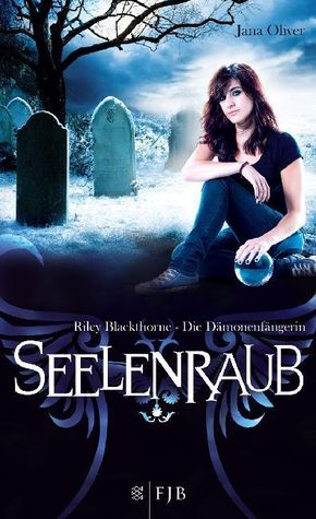 Oliver, Riley Blackthorne - Seelenraub