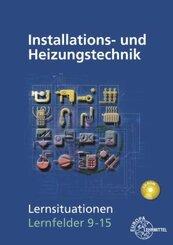 Installations- und Heizungstechnik, Lernsituationen Lernfelder 9-15, m. CD-ROM