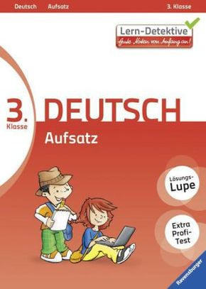 Lern-Detektive - Gute Noten von Anfang an!; 3. Klasse Deutsch, Aufsatz
