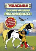 Yakari - Yakaris großes Indianerbuch