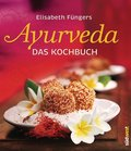 Ayurveda - Das Kochbuch