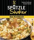 Spätzle-Shaker Das Kochbuch