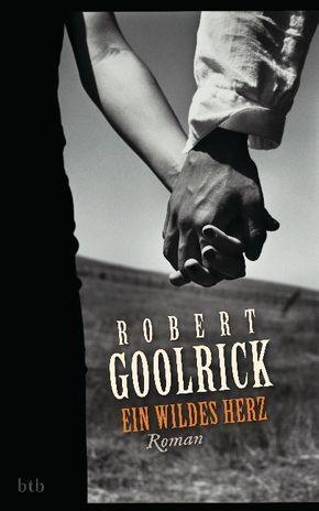 Goolrick, Ein wildes Herz