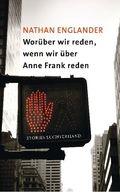 Worüber wir reden, wenn wir über Anne Frank reden
